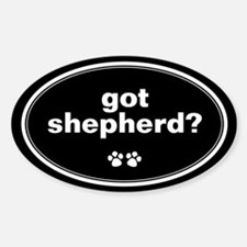 Got Shepherd? Oval Decal