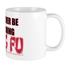 I'd Rather Be Watching Kung Fu Mug