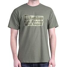 Nostradamus Knew T-Shirt