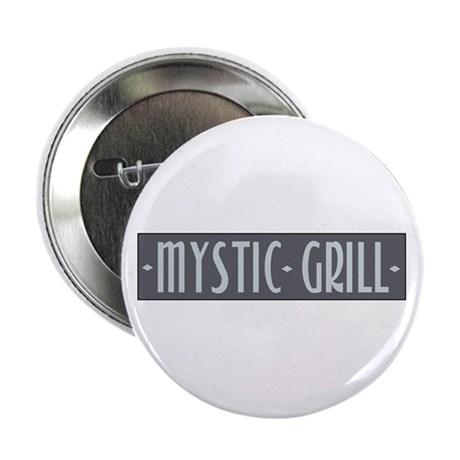 "Mystic Grill 2.25"" Button"