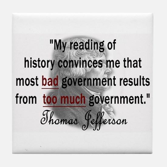 Thomas Jefferson Bad Governme Tile Coaster