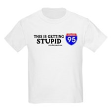 This is Getting Stupid I-95 Kids T-Shirt