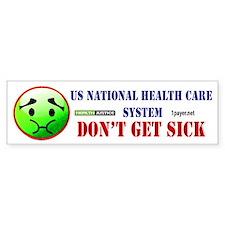 Don't Get Sick Bumper Bumper Sticker