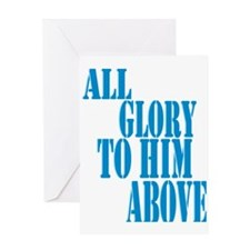 All Glory to Him Above Greeting Card