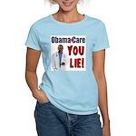 ObamaCare: YOU LIE Women's Light T-Shirt