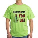 ObamaCare: YOU LIE Green T-Shirt