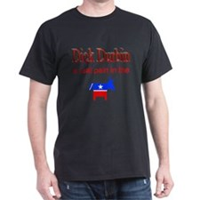 Dick Durbin - a real pain Black T-Shirt
