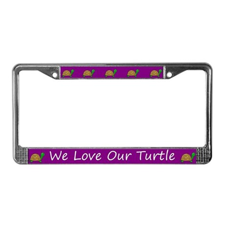 Purple We Love Our Turtle License Plate Frames