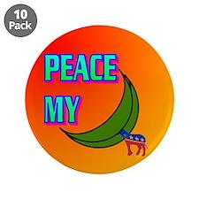"""PEACE MY ASS! 3.5"""" Button (10 pack)"""