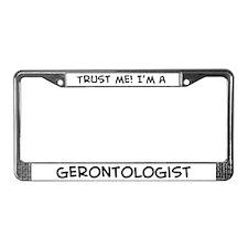 Trust Me: Gerontologist License Plate Frame