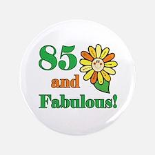 "Fabulous 85th Birthday 3.5"" Button"