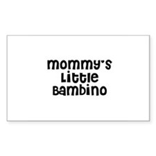 Mommy's Little Bambino Rectangle Decal