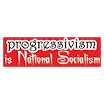 Progressivism is National Socialism (Bumper 10 pk)