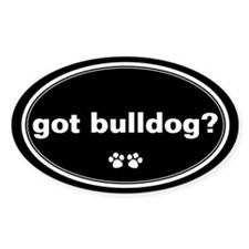 Got Bulldog? Oval Decal
