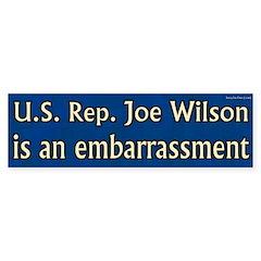 Joe Wilson is an embarrassment sticker