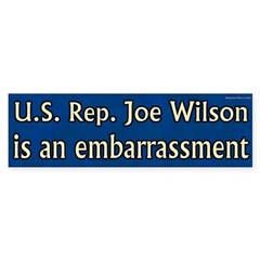 Joe Wilson is an embarrassment sticker