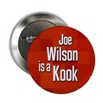 Joe Wilson is a Kook political button