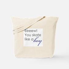 Skate Like a Boy Tote Bag