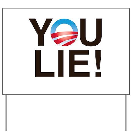 YOU LIE! Yard Sign