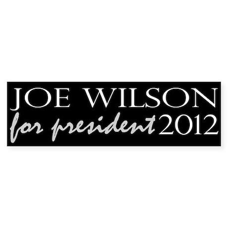 Joe Wilson for President Bumper Sticker