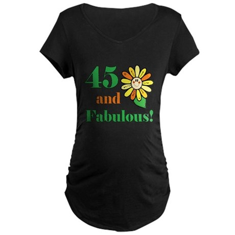 Fabulous 45th Birthday Maternity Dark T-Shirt