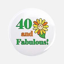 "Fabulous 40th Birthday 3.5"" Button"