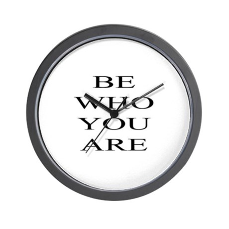 Be Who You Are Wall Clock