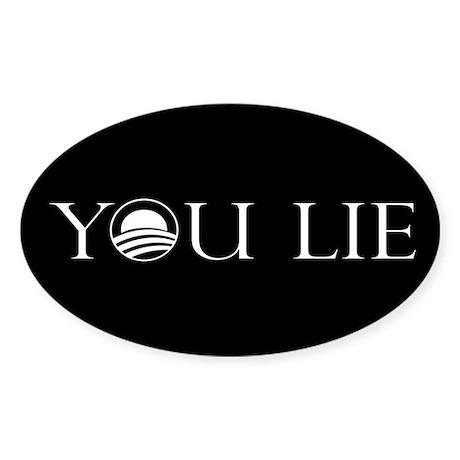 You Lie. An Anti-Obama Sticke Oval Sticker