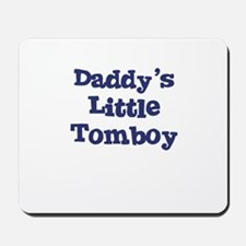 Daddy's Little Tomboy Mousepad