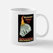 Burnin thru da Benjamins Mug