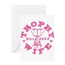 Trophy Wife since 04 Pink Greeting Card