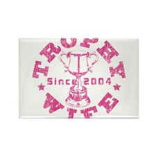Trophy Wife since 04 Pink Rectangle Magnet