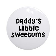 Daddy's Little Sweetums Ornament (Round)