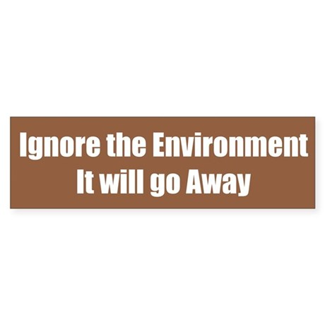 Ignore the Environment It will go Away