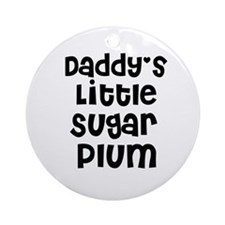 Daddy's Little Sugar Plum Ornament (Round)