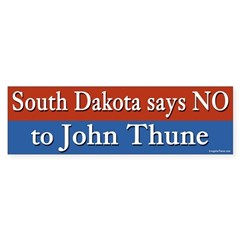No to John Thune bumper sticker