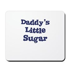 Daddy's Little Sugar Mousepad