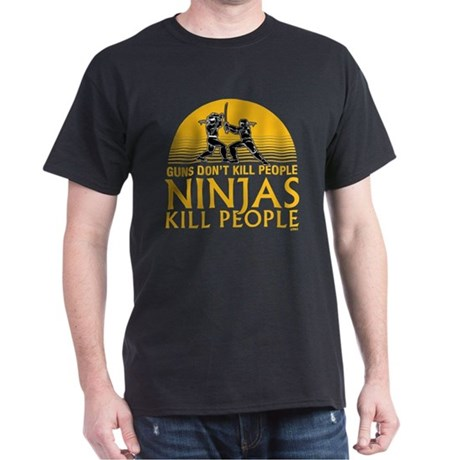 Guns Don't Kill People. NINJAS KILL PEOPLE. Black