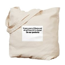 "Click for the ""2 more years"" Tote Bag"