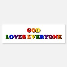 God Loves Everyone Bumper Bumper Bumper Sticker