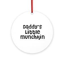 Daddy's Little Munchkin Ornament (Round)