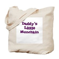 Daddy's Little Munchkin Tote Bag