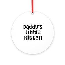 Daddy's Little Kitten Ornament (Round)