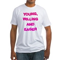 Young, Willing & Eager Fitted T-Shirt