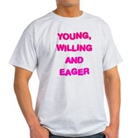 Young, Willing & Eager Light T-Shirt