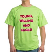 Young, Willing & Eager Green T-Shirt