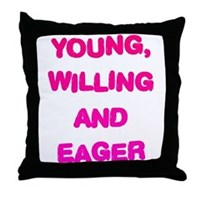 Young, Willing & Eager Throw Pillow