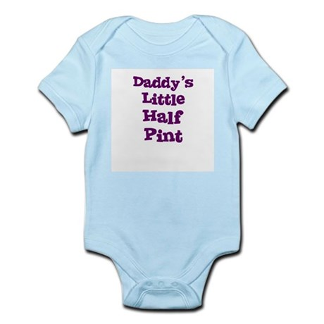 Daddy's Little Half Pint Infant Creeper