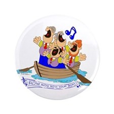 "Row row row your boat. 3.5"" Button"