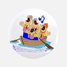 "Row row row your boat. 3.5"" Button"